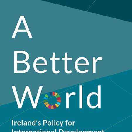 Ireland's new policy on overseas aid and development, launched in Dublin on Thursday.